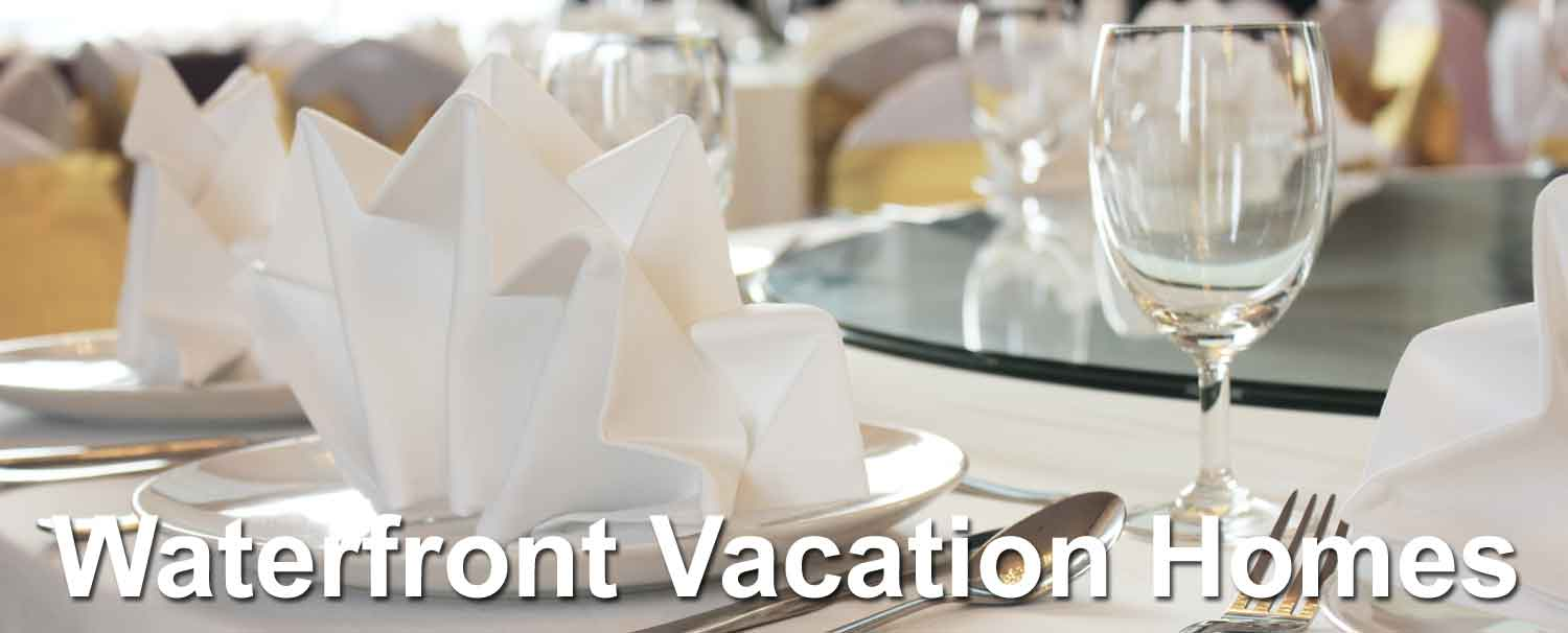 Waterfront Vacation Homes offer unique dining at home or nearby